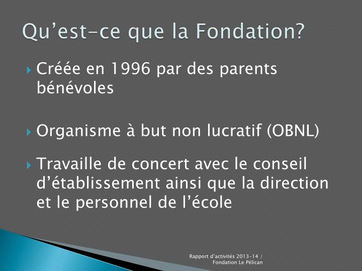 Qu'est-ce que la Fondation?