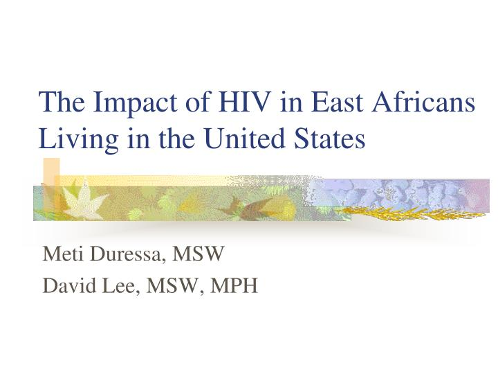 The Impact of HIV in East Africans Living in the United States