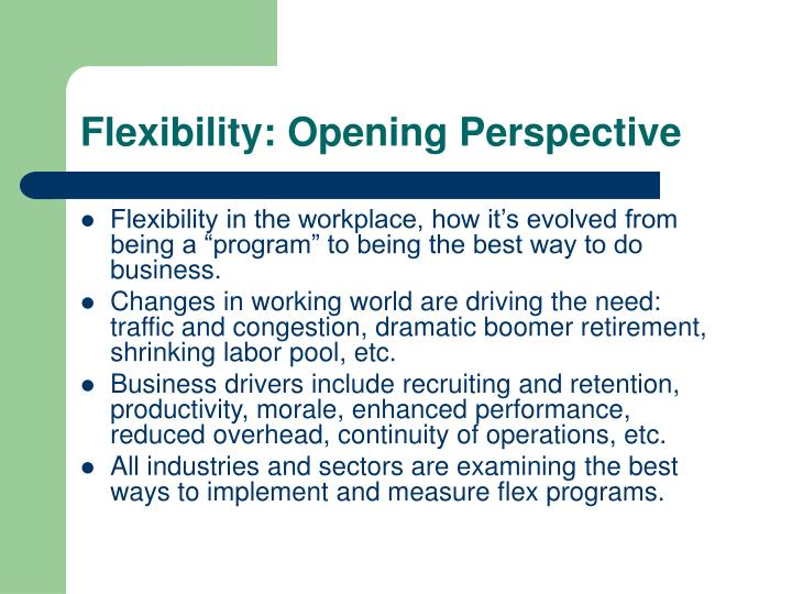 Flexibility: Opening Perspective