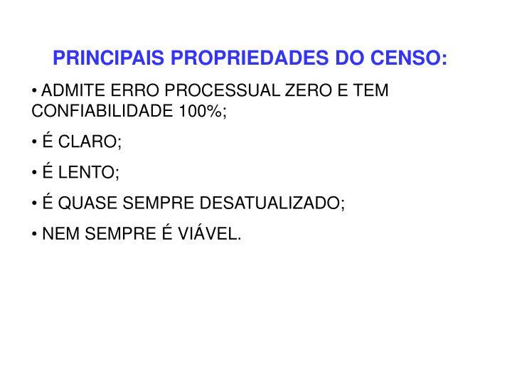 PRINCIPAIS PROPRIEDADES DO CENSO: