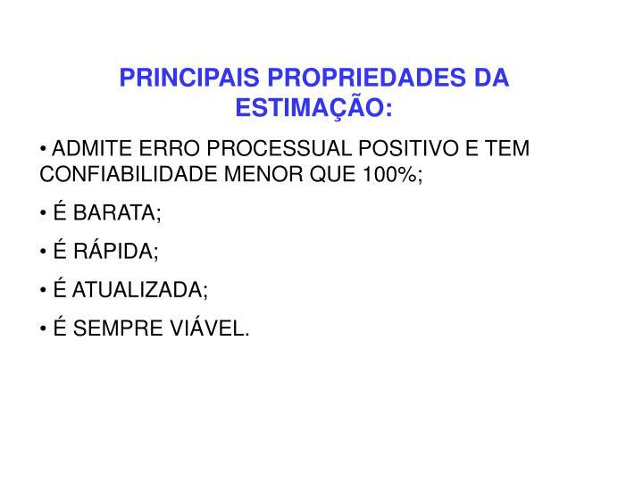 PRINCIPAIS PROPRIEDADES DA ESTIMAÇÃO:
