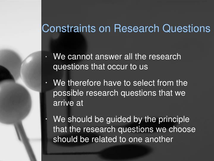 Constraints on Research Questions