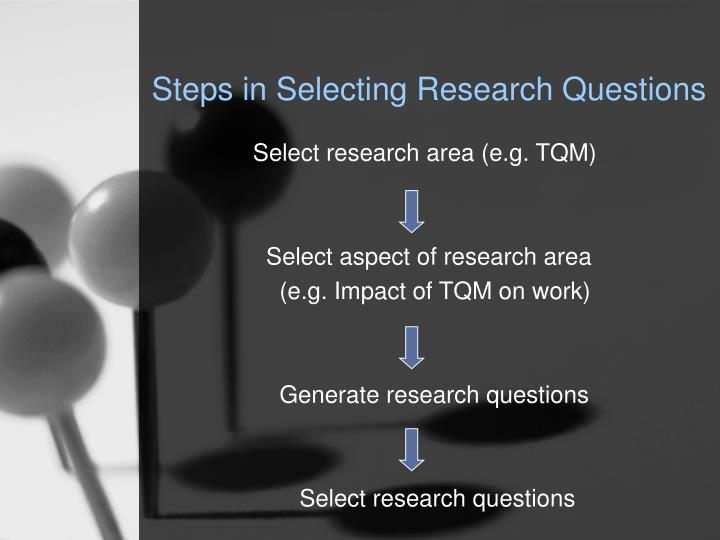 Steps in Selecting Research Questions