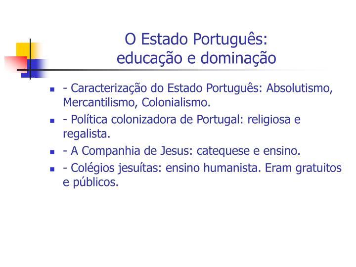 O Estado Português:                   educação e dominação