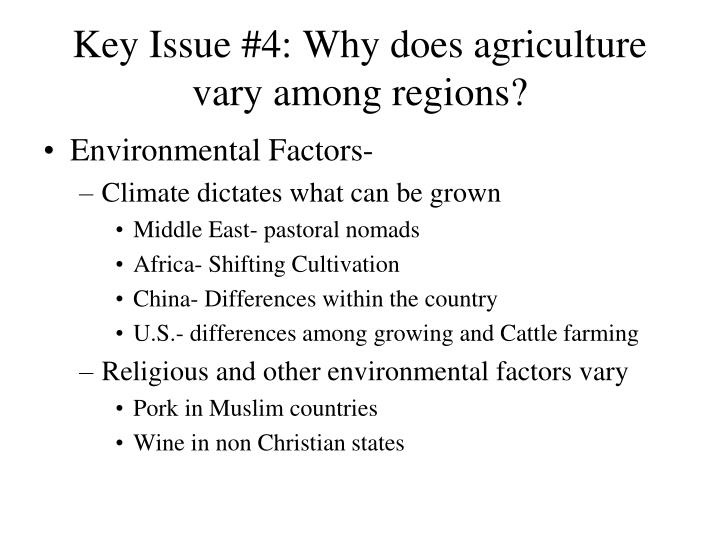 Key Issue #4: Why does agriculture vary among regions?