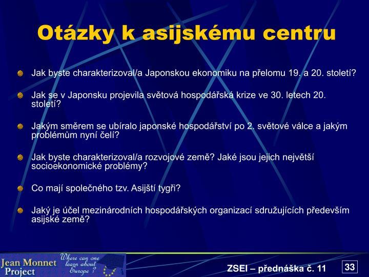 Otázky k asijskému centru