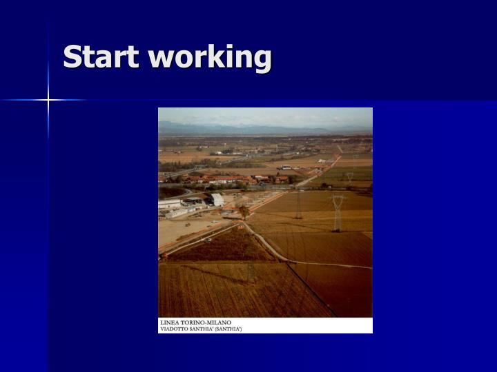 Start working