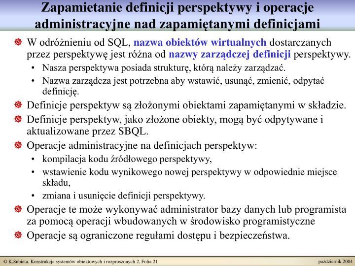 Zapamietanie definicji perspektywy i operacje administracyjne nad zapamiętanymi definicjami