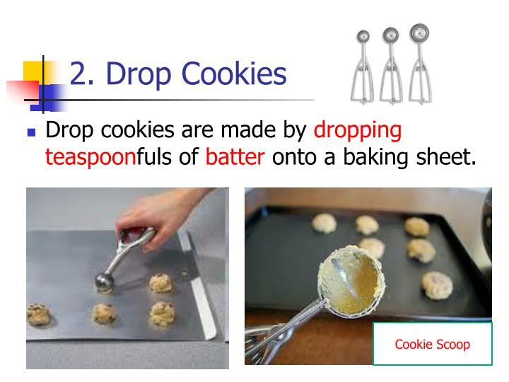 2. Drop Cookies