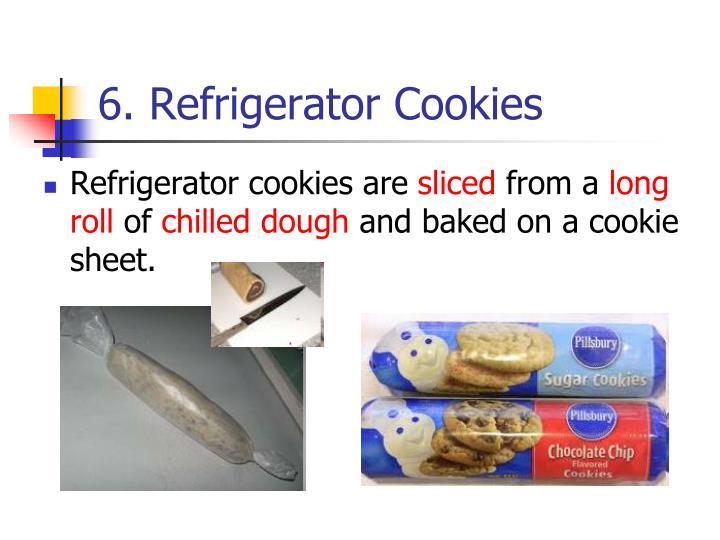 6. Refrigerator Cookies