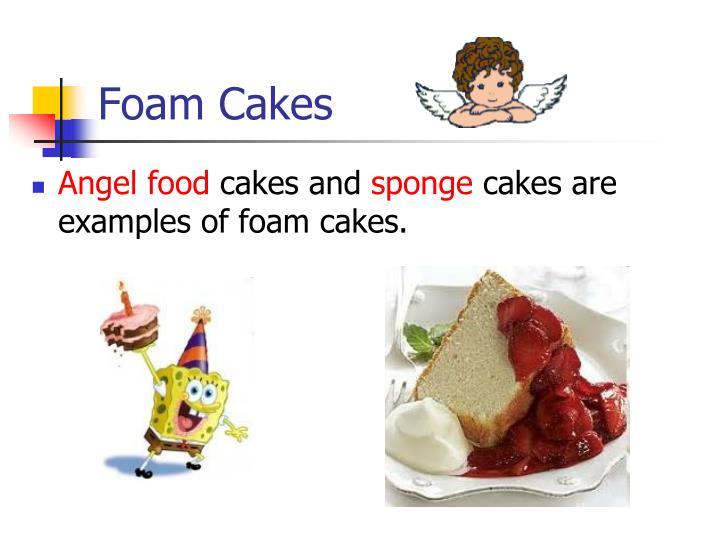 Foam Cakes