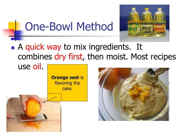 One-Bowl Method
