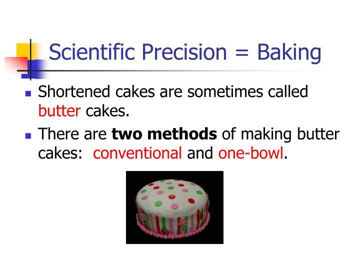 Scientific Precision = Baking