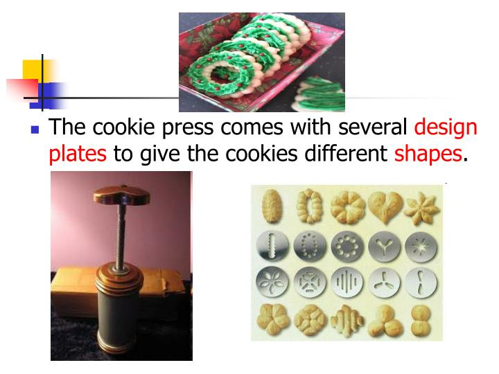 The cookie press comes with several