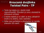 kroucen dvojlinka twisted pairs tp