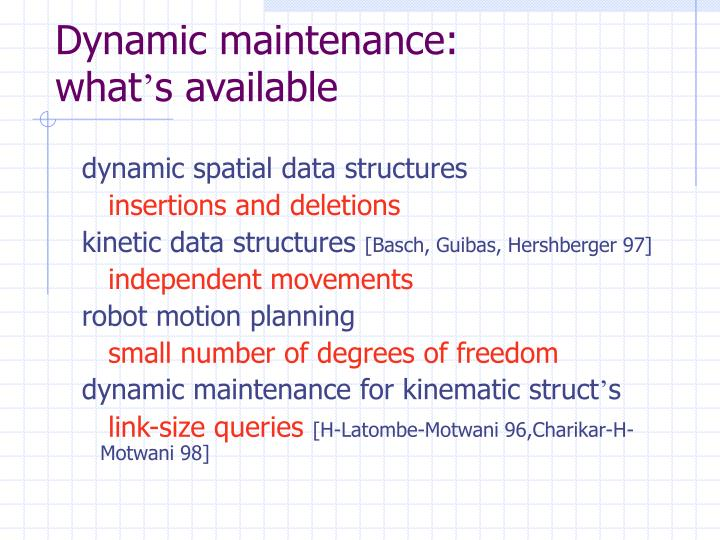 Dynamic maintenance: