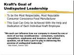 kraft s goal of undisputed leadership