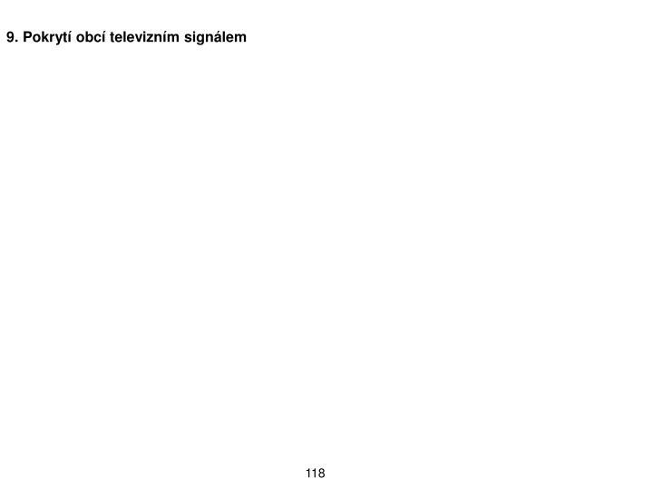 9. Pokryt obc televiznm signlem