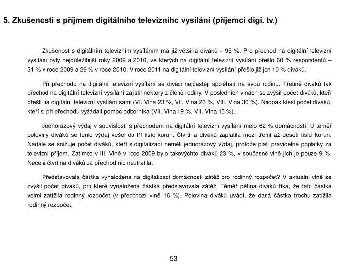 5. Zkuenosti s pjmem digitlnho televiznho vysln (pjemci digi. tv.)