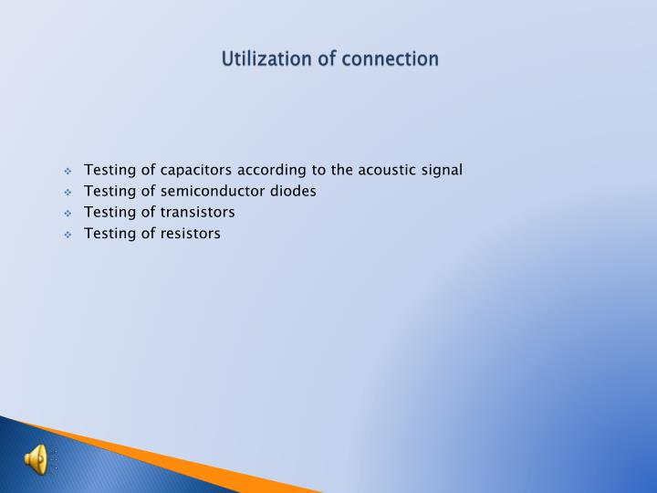 Utilization of connection
