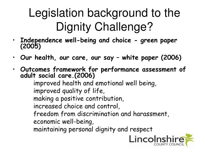 Legislation background to the Dignity Challenge?