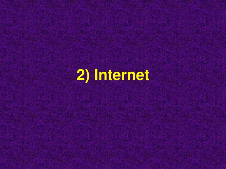 2) Internet