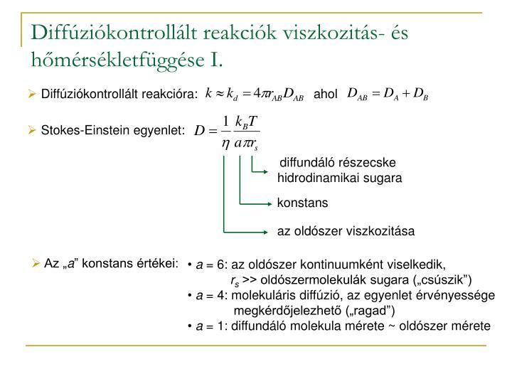 Diffúziókontrollált reakciók viszkozitás- és hőmérsékletfüggése I.