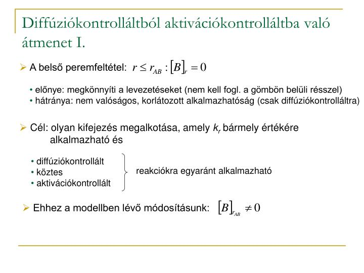 Diffúziókontrolláltból aktivációkontrolláltba való átmenet I.