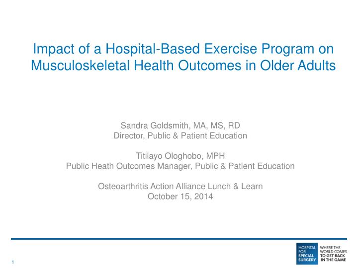 Impact of a hospital based exercise program on m usculoskeletal health outcomes in older adults