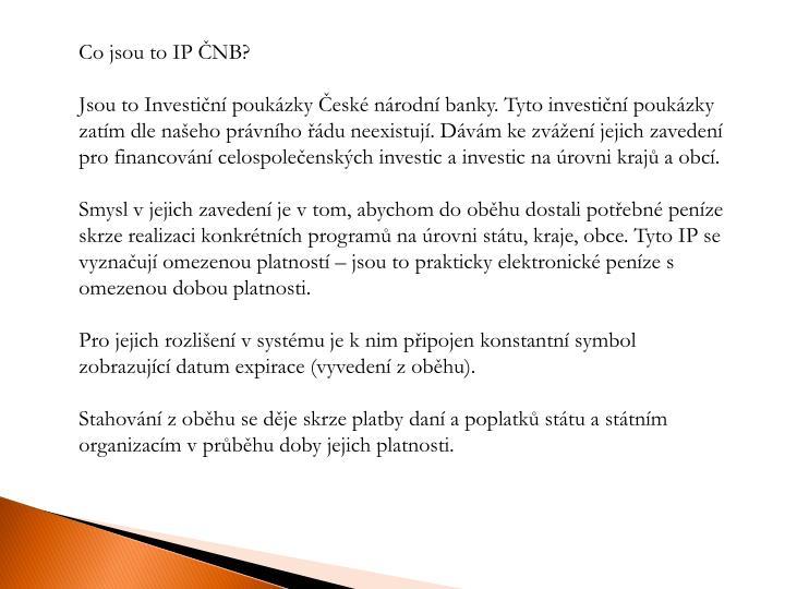 Co jsou to IP ČNB?