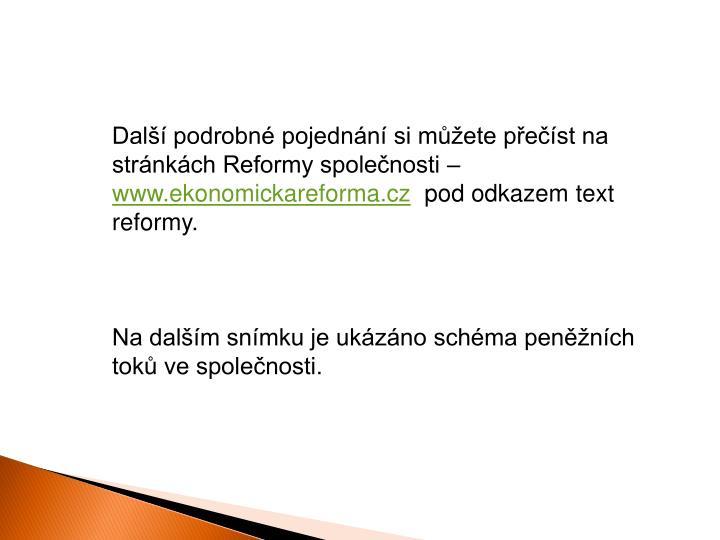 Další podrobné pojednání si můžete přečíst na stránkách Reformy společnosti –