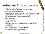 motivation it is not too late