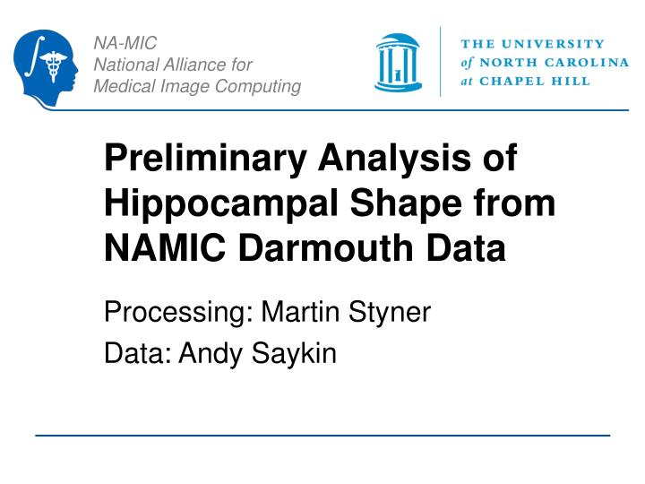 Preliminary analysis of hippocampal shape from namic darmouth data