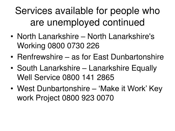 Services available for people who are unemployed continued