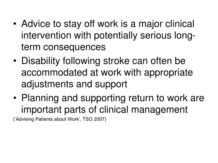 Advice to stay off work is a major clinical intervention with potentially serious long-term conseque...