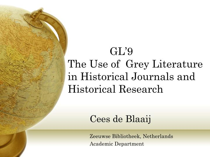 Gl 9 the use of grey literature in historical journals and historical research