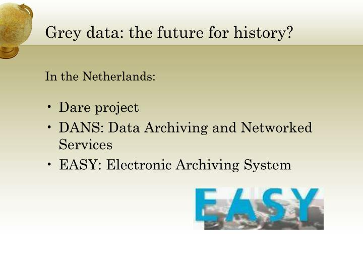 Grey data: the future for history?