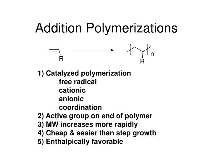 Addition Polymerizations