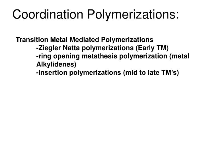 Coordination Polymerizations: