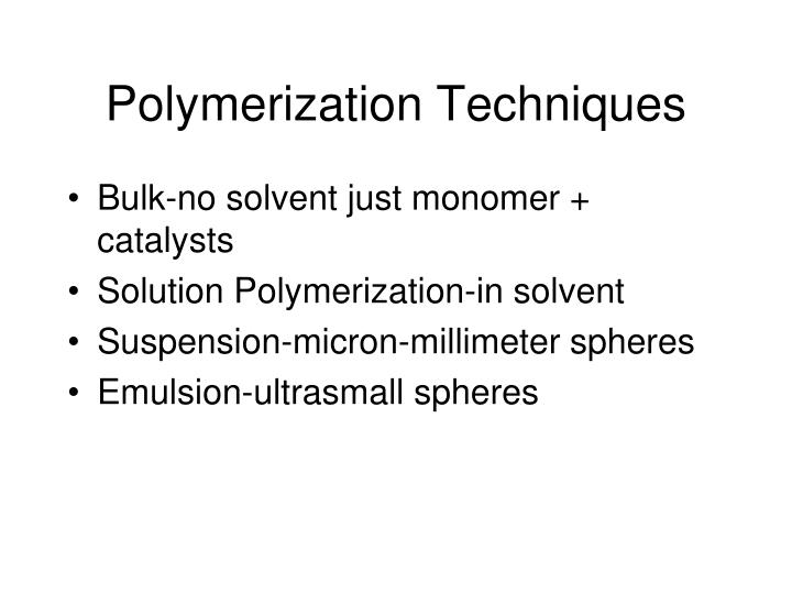 Polymerization Techniques