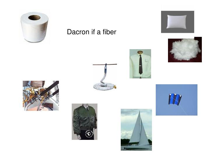 Dacron if a fiber