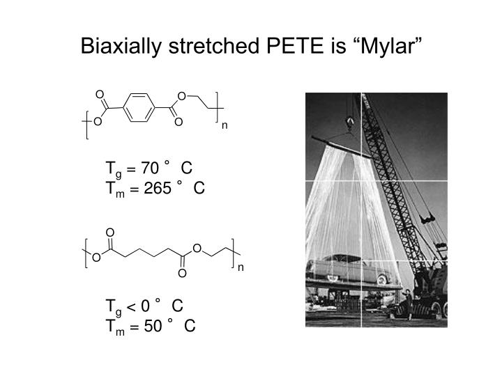 "Biaxially stretched PETE is ""Mylar"""