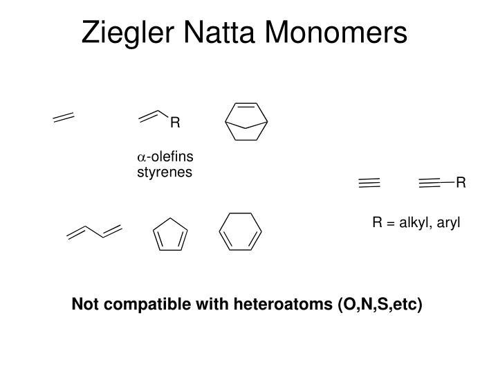 Ziegler Natta Monomers