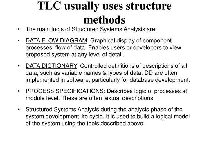 TLC usually uses structure methods