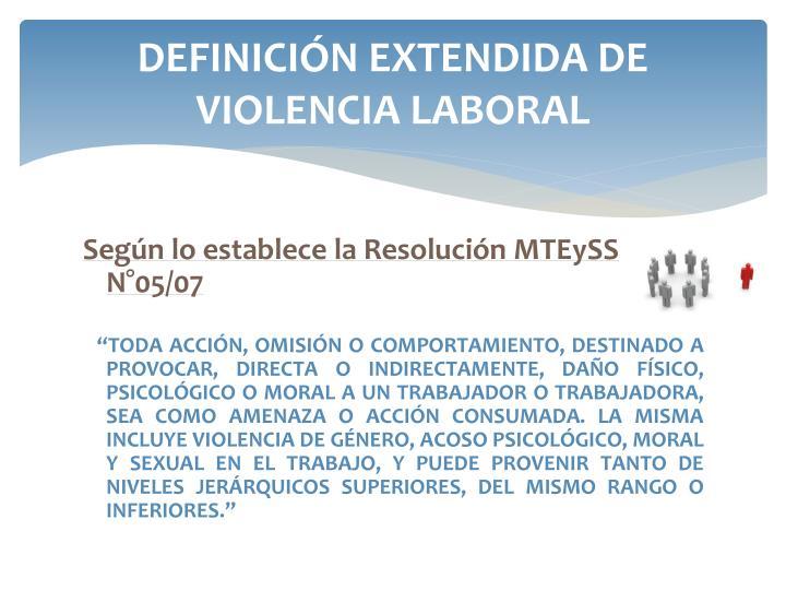 DEFINICIÓN EXTENDIDA DE VIOLENCIA LABORAL
