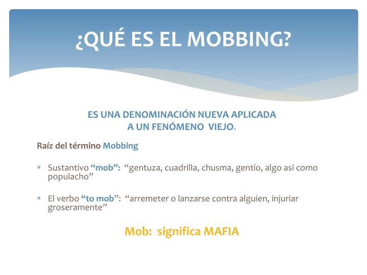 ¿QUÉ ES EL MOBBING?