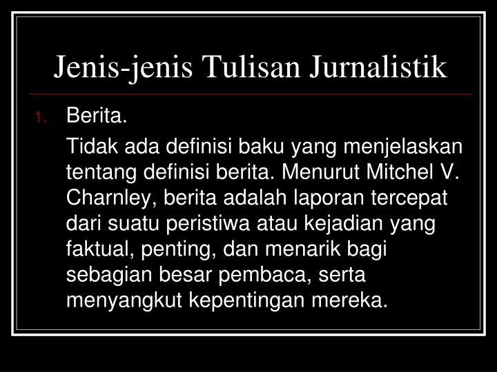 Jenis-jenis Tulisan Jurnalistik
