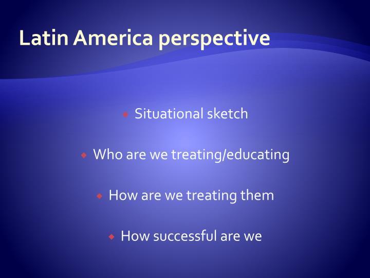 Latin America perspective
