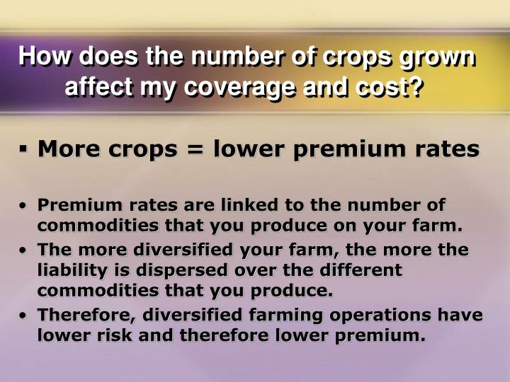 How does the number of crops grown affect my coverage and cost?
