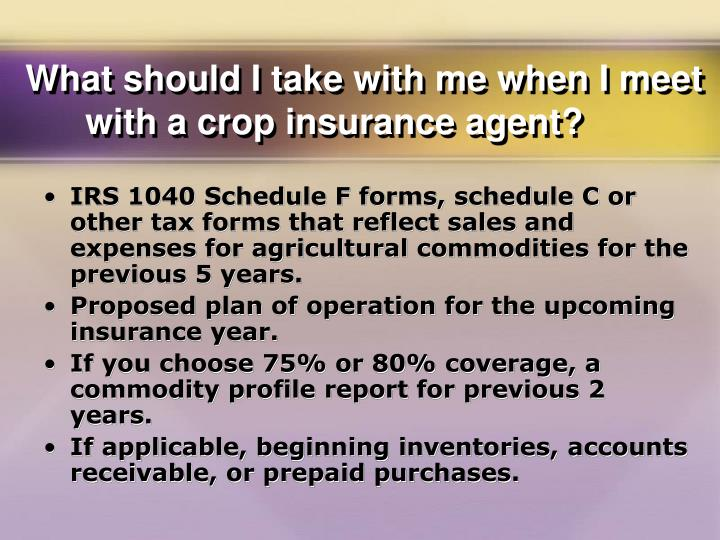 What should I take with me when I meet with a crop insurance agent?